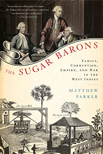 9780802777980: The Sugar Barons: Family, Corruption, Empire, and War in the West Indies