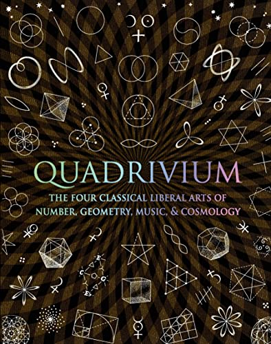 Quadrivium: The Four Classical Liberal Arts of: Sutton, Daud, Martineau,