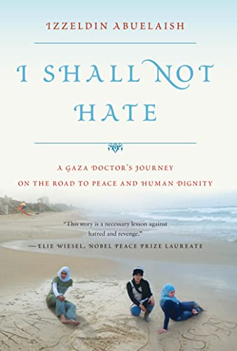 9780802779175: I Shall Not Hate: A Gaza Doctor's Journey on the Road to Peace and Human Dignity