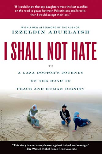 9780802779496: I Shall Not Hate: A Gaza Doctor's Journey on the Road to Peace and Human Dignity