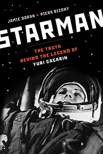 9780802779502: Starman: The Truth Behind the Legend of Yuri Gagarin