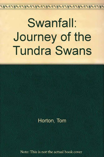 Swanfall Journey of the Tundra Swan