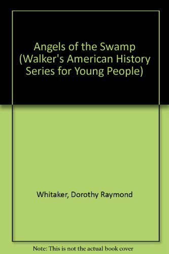 9780802781291: Angels of the Swamp (Walker's American History Series for Young People)