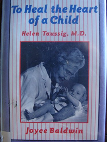 9780802781666: To Heal the Heart of a Child: Helen Taussig, M.D.