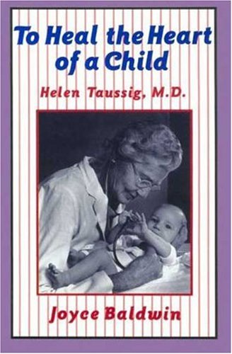 9780802781673: To Heal the Heart of a Child: Helen Taussig, M.D.