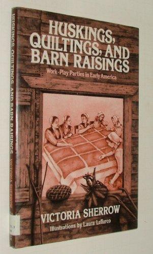 9780802781864: Huskings, Quiltings, and Barn Raisings: Work-Play Parties in Early America