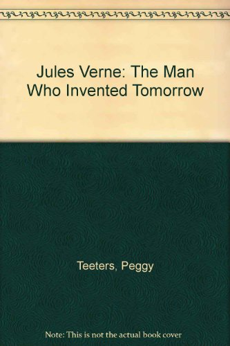 9780802781895: Jules Verne: The Man Who Invented Tomorrow