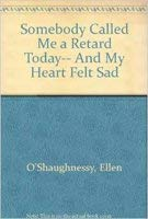 9780802781963: Somebody Called Me a Retard Today-- And My Heart Felt Sad
