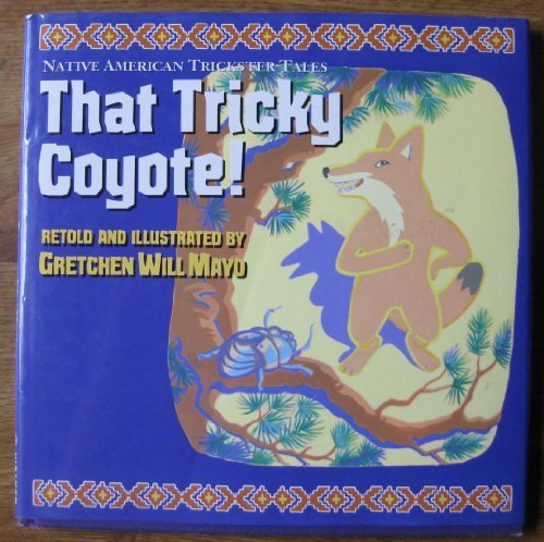 9780802782007: That Tricky Coyote! (Native American Trickster Tales)