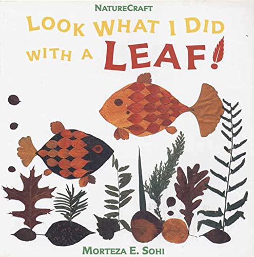9780802782151: Look What I Did With a Leaf! (Naturecraft)