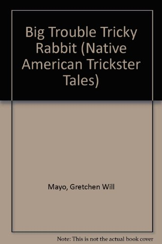 9780802782755: Big Trouble for Tricky Rabbit! (Native American Trickster Tales)