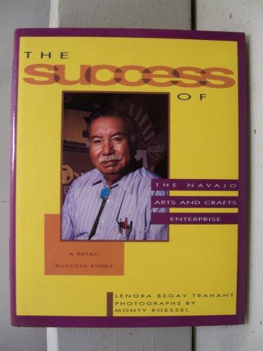 The Success of the Navajo Arts and: Lenora Begay Trahant;