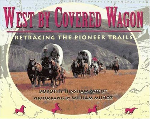 9780802783776: West by Covered Wagon: Retracing the Pioneer Trails