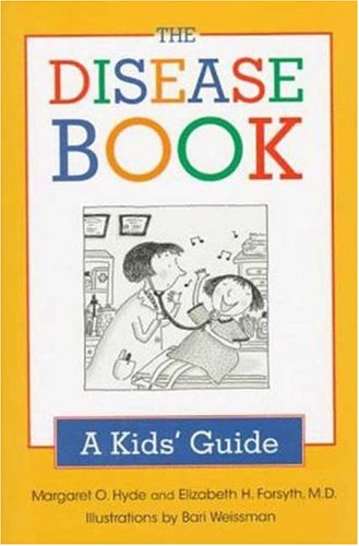 The Disease Book: A Kid's Guide: Margaret O. Hyde