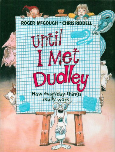 9780802786234: Until I Met Dudley: How Everyday Things Really Work