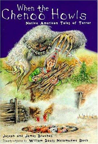 When the Chenoo Howls: Native American Tales of Terror: Bruchac, James, Bruchac, Joseph