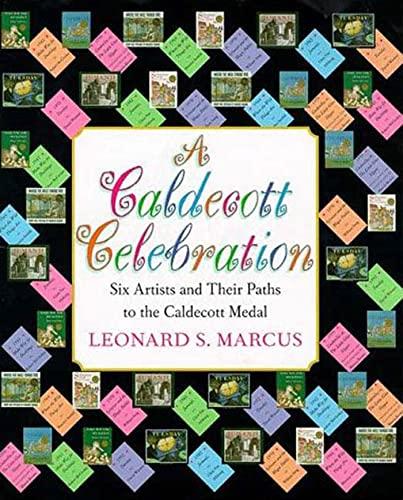 9780802786562: A Caldecott Celebration: Six Artists Share Their Paths to the Caldecott Medal