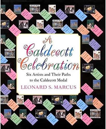 9780802786586: A Caldecott Celebration: Six Artists Share Their Paths to the Caldecott Medal