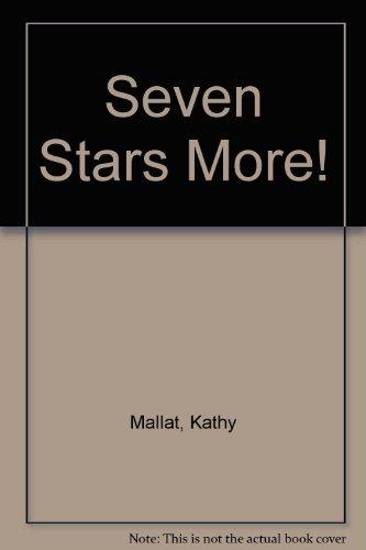 Seven Stars More!: Mallat, Kathy