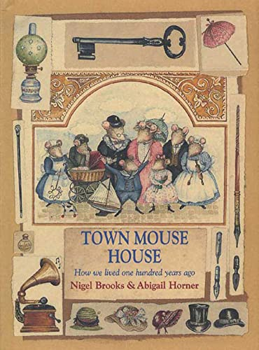 9780802787323: Town Mouse House: How We Lived One Hundred Years Ago