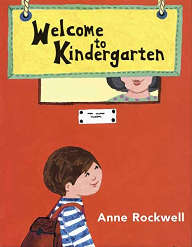 Welcome to Kindergarten: Rockwell, Anne