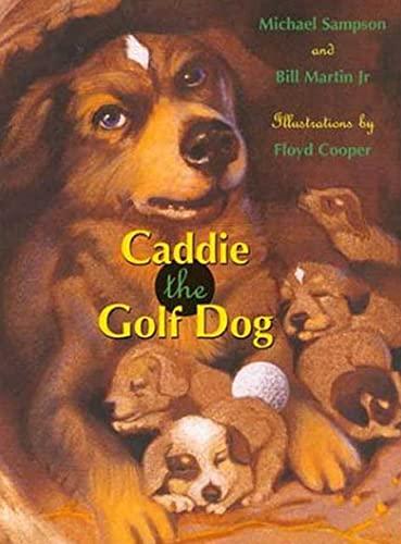 Caddie the Golf Dog: Michael Sampson, Bill Martin Jr., Floyd Cooper