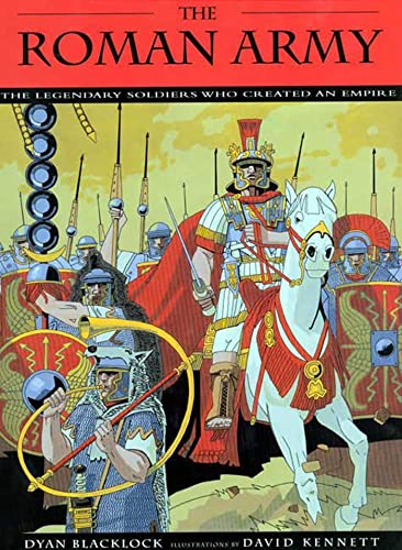 9780802788979: The Roman Army: The Legendary Soldiers Who Created an Empire