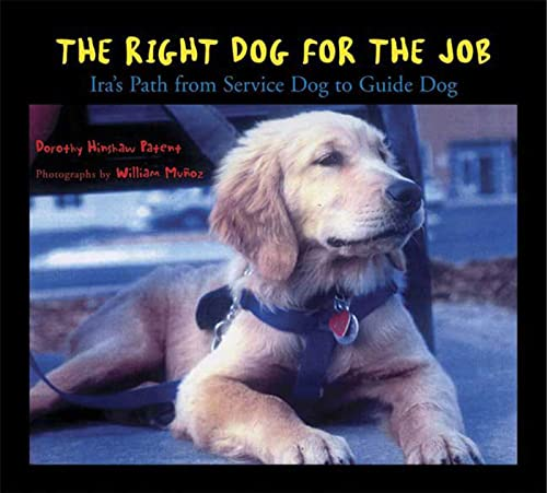 9780802789150: The Right Dog for the Job: Ira's Path from Service Dog to Guide Dog