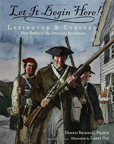 9780802789457: Let It Begin Here!: Lexington & Concord: First Battles of the American Revolution