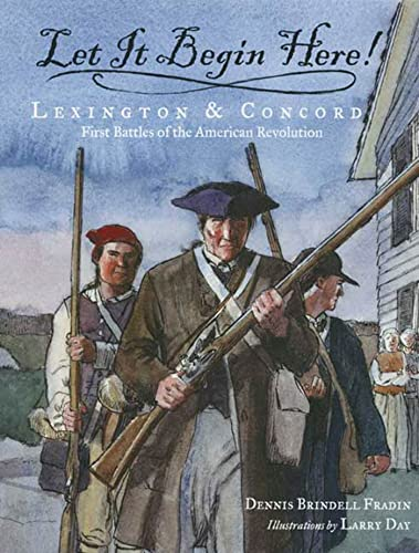 9780802789464: Let It Begin Here!: Lexington & Concord: First Battles of the American Revolution