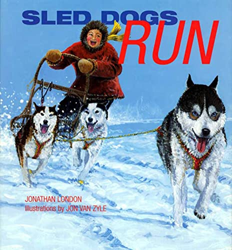 Sled Dogs Run (0802789579) by Jonathan London