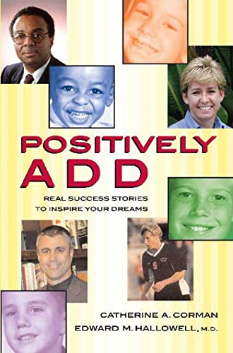 9780802789884: Positively ADD: Real Success Stories to Inspire Your Dreams