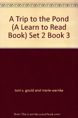 A Trip to the Pond (A Learn: toni s. gould