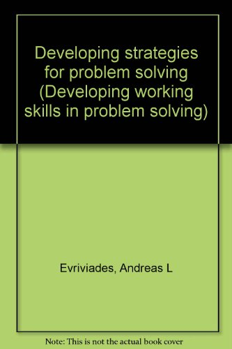 Developing strategies for problem solving (Developing working skills in problem solving): ...