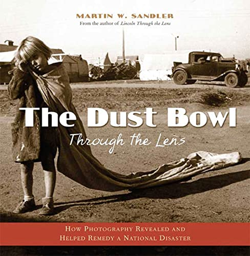 9780802795489: The Dust Bowl Through the Lens: How Photography Revealed and Helped Remedy a National Disaster