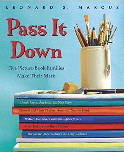 9780802796004: Pass It Down: Five Picture Book Families Make Their Mark