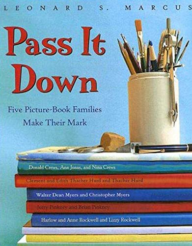 9780802796011: Pass It Down: Five Picture Book Families Make Their Mark