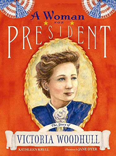 9780802796158: A Woman for President: The Story of Victoria Woodhull