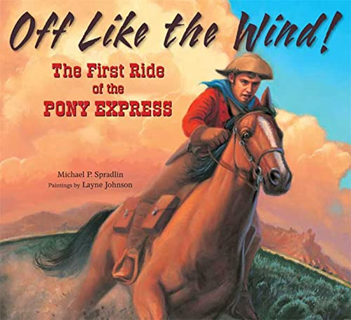 9780802796523: Off Like the Wind!: The First Ride of the Pony Express