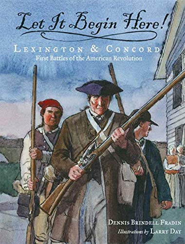 9780802797117: Let It Begin Here!: Lexington & Concord: First Battles of the American Revolution (Actual Times)