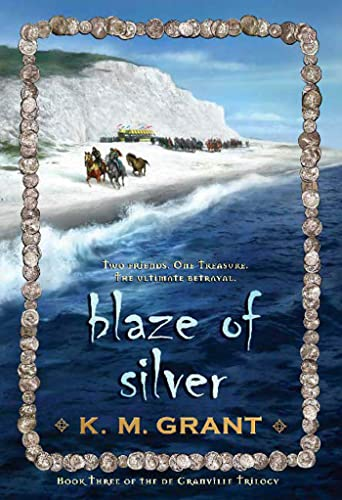 Blaze of Silver (The deGranville Triliogy): Grant, K. M.
