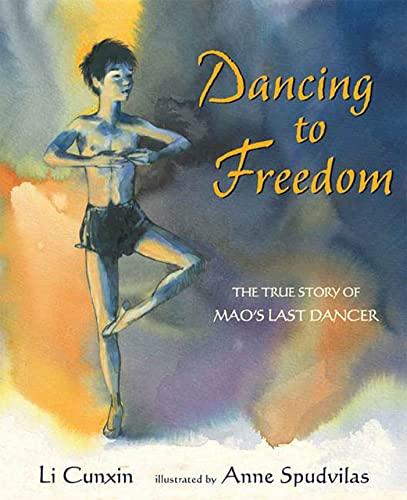 Dancing to Freedom: The True Story of: Cunxin, Li