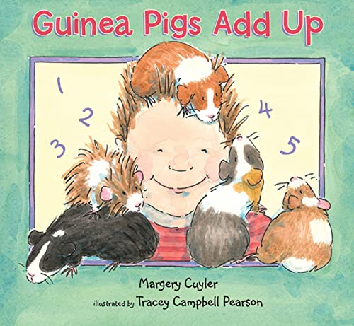 Guinea Pigs Add Up (0802797962) by Cuyler, Margery; Pearson, Tracey Campbell