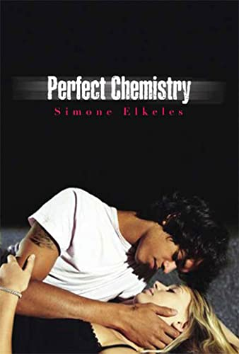 9780802798237: Perfect Chemistry (A Perfect Chemistry Novel)