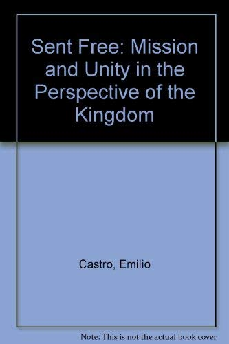 9780802800688: Sent free: Mission and unity in the perspective of the kingdom