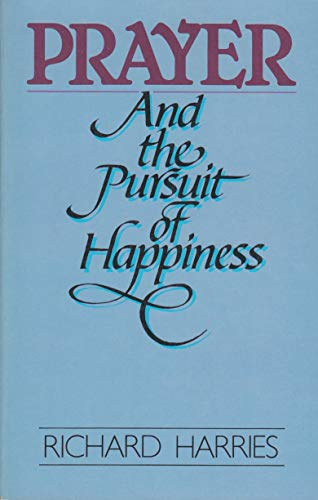 9780802800893: Prayer and the Pursuit of Happiness