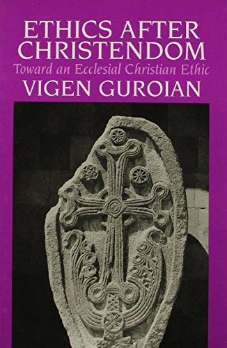 9780802801289: Ethics After Christendom: Toward an Ecclesial Christian Ethic