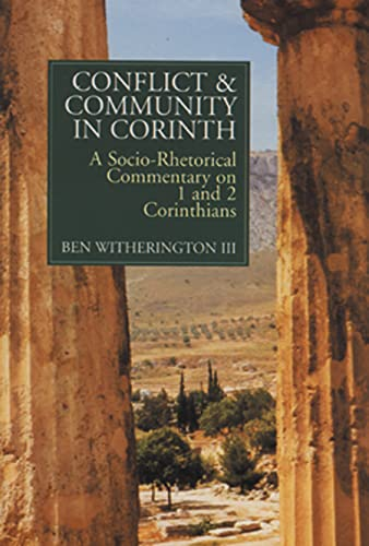Conflict and Community in Corinth: A Socio-Rhetorical Commentary on 1 and 2 Corinthians (Paperback)...