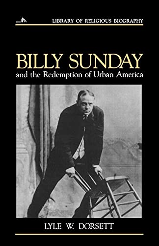 9780802801517: Billy Sunday and the Redemption of Urban America (Library of Religious Biography)