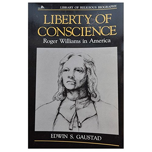 9780802801531: Liberty of Conscience: Roger Williams in America (Library of Religious Biography Series)